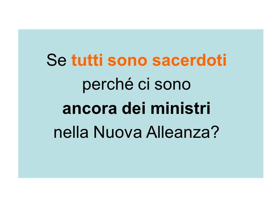 Se tutti sono sacerdoti perché ci sono ancora dei ministri nella Nuova Alleanza