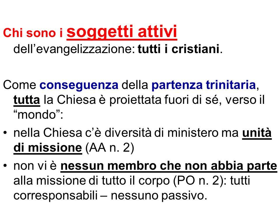 Chi sono i soggetti attivi dellevangelizzazione: tutti i cristiani.