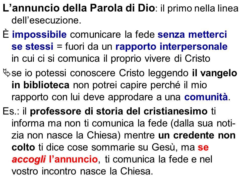 Lannuncio della Parola di Dio : il primo nella linea dellesecuzione.