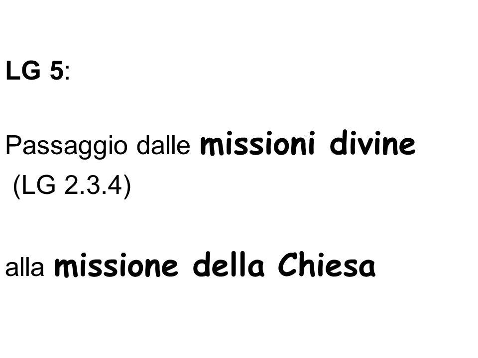 LG 5: Passaggio dalle missioni divine (LG 2.3.4) alla missione della Chiesa