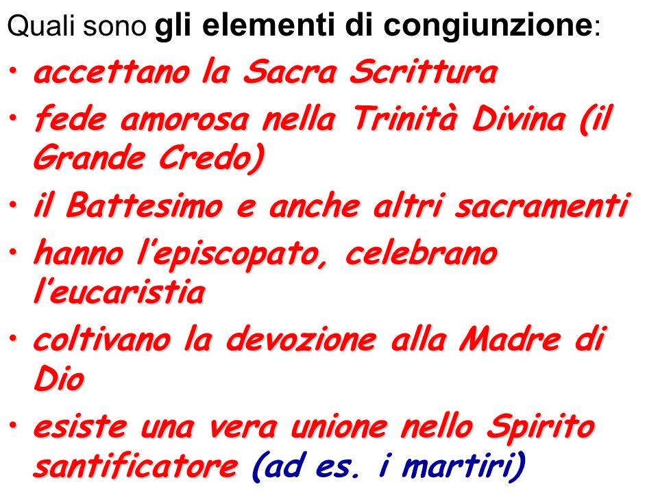 Quali sono gli elementi di congiunzione : accettano la Sacra Scritturaaccettano la Sacra Scrittura fede amorosa nella Trinità Divina (il Grande Credo)