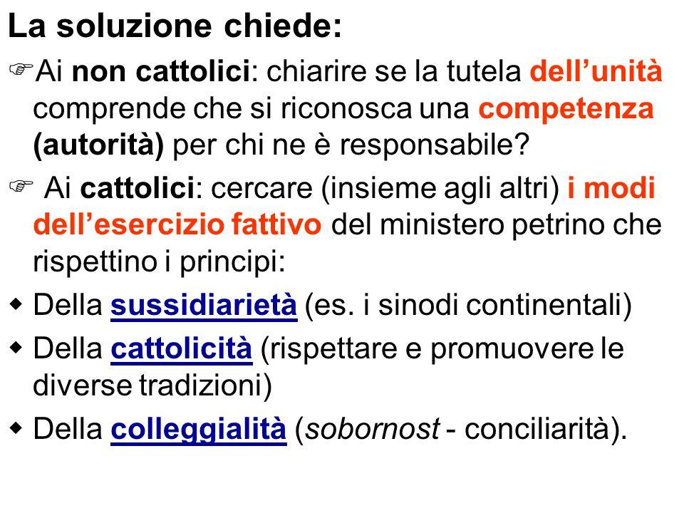 La soluzione chiede: Ai non cattolici: chiarire se la tutela dellunità comprende che si riconosca una competenza (autorità) per chi ne è responsabile?