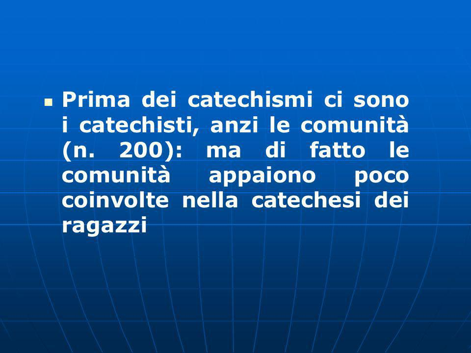 Prima dei catechismi ci sono i catechisti, anzi le comunità (n.