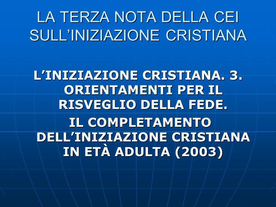 LA TERZA NOTA DELLA CEI SULLINIZIAZIONE CRISTIANA LINIZIAZIONE CRISTIANA.