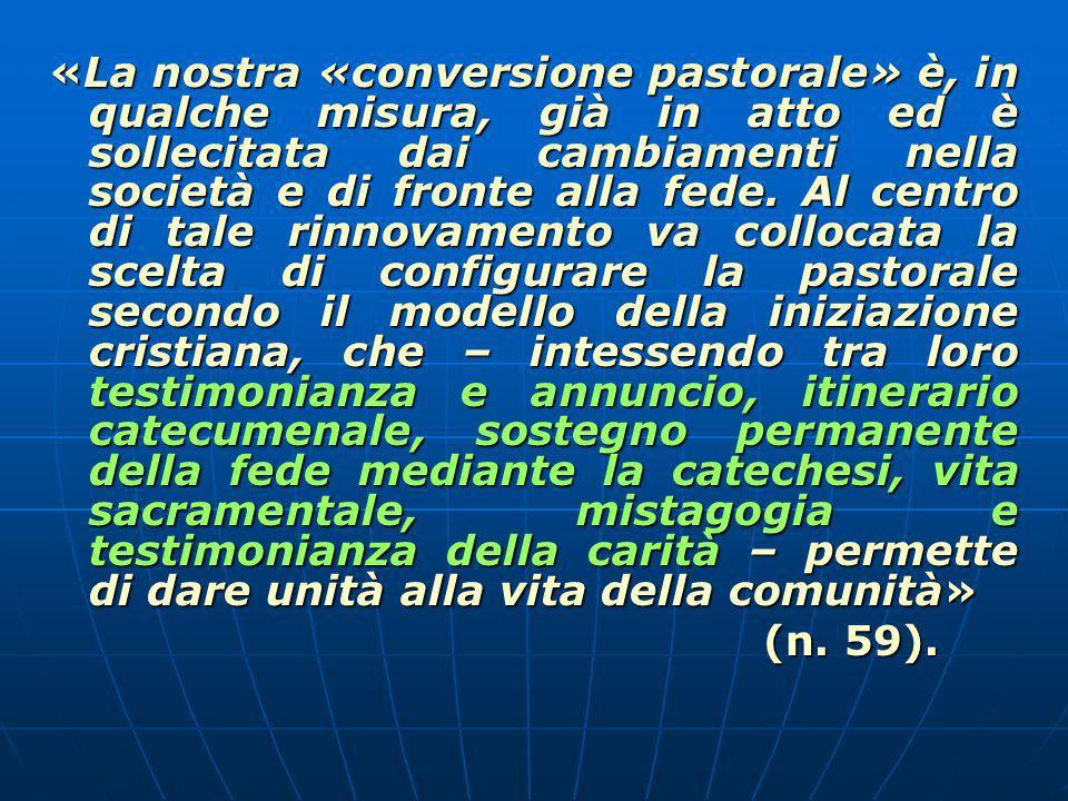 «La nostra «conversione pastorale» è, in qualche misura, già in atto ed è sollecitata dai cambiamenti nella società e di fronte alla fede.