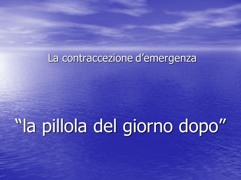 . La contraccezione demergenza La contraccezione demergenza la pillola del giorno dopo
