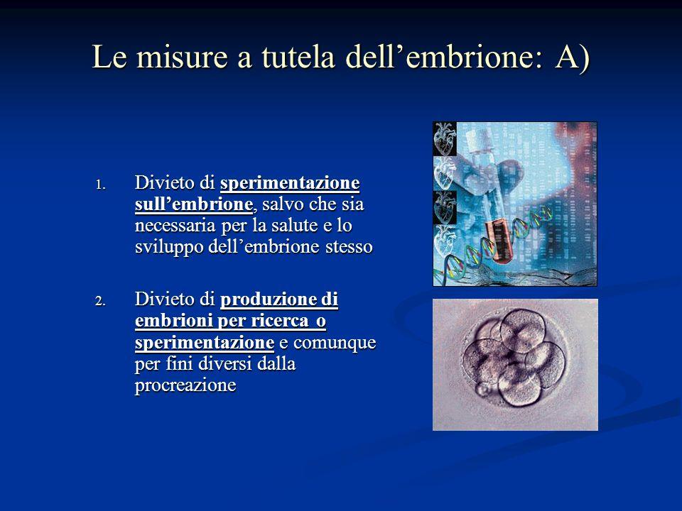 Le misure a tutela dellembrione: A) 1.