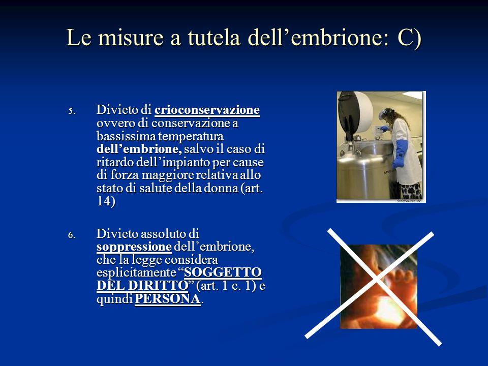Le misure a tutela dellembrione: C) 5.