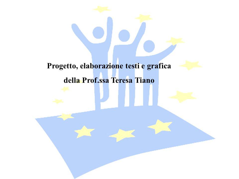 Progetto, elaborazione testi e grafica della Prof.ssa Teresa Tiano