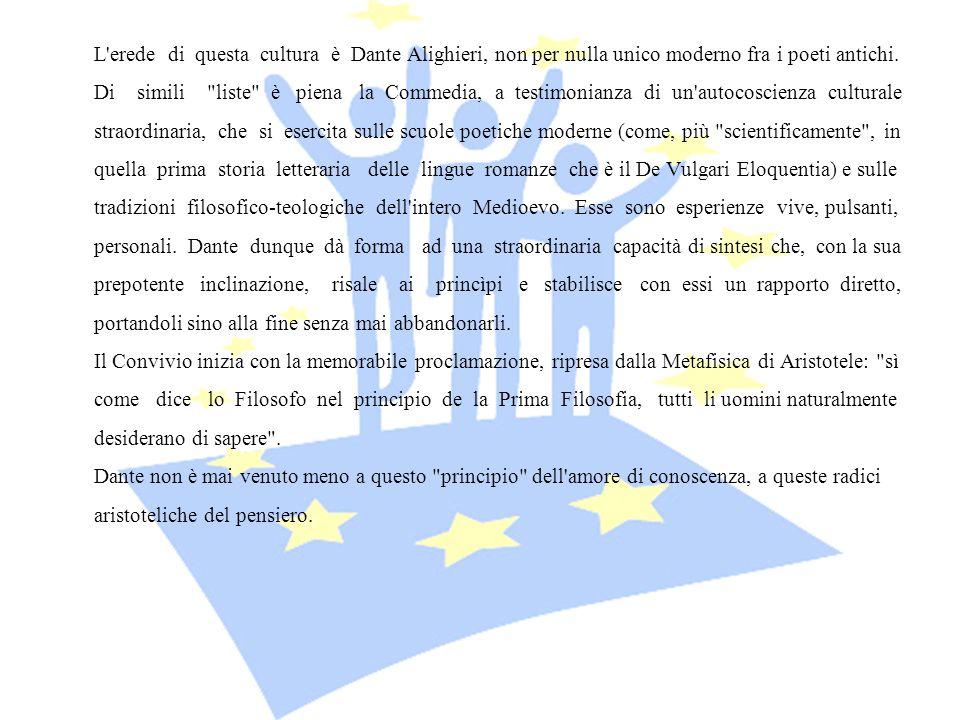 L'erede di questa cultura è Dante Alighieri, non per nulla unico moderno fra i poeti antichi. Di simili