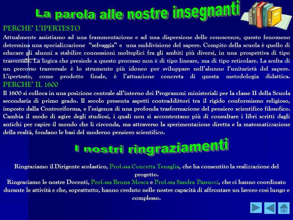 PERCHE LIPERTESTO Ringraziamo il Dirigente scolastico, Prof.ssa Concetta Tenaglia, che ha consentito la realizzazione del progetto. Ringraziamo le nos