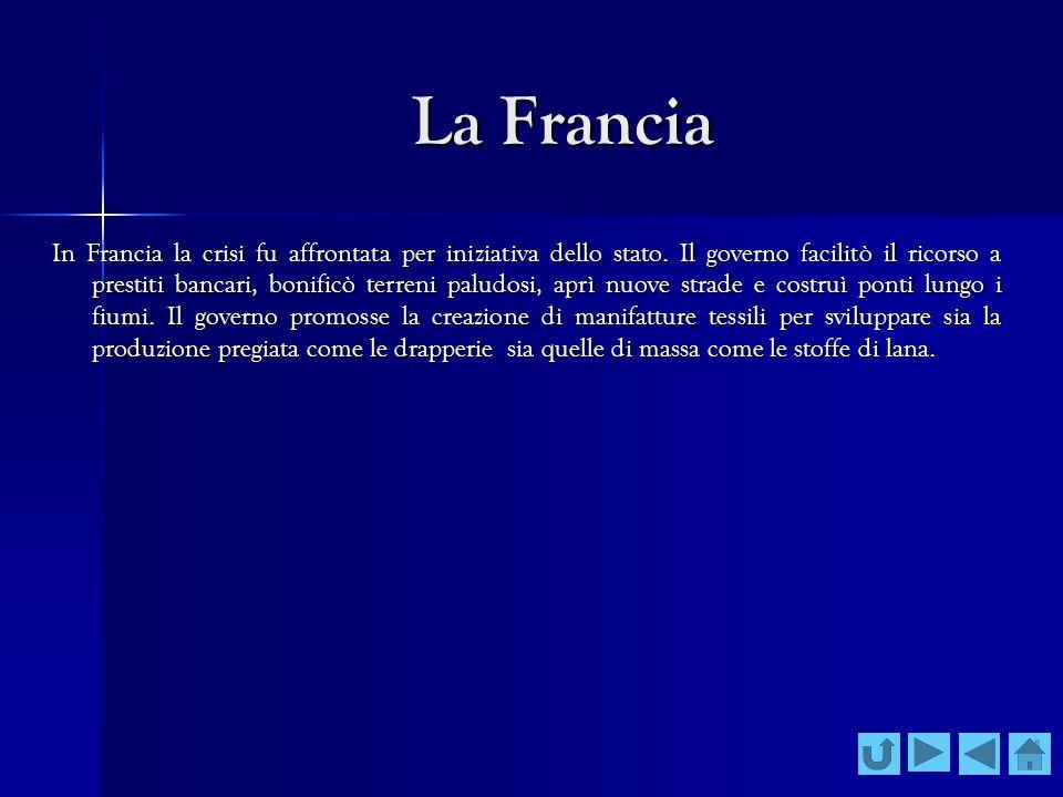 La Francia In Francia la crisi fu affrontata per iniziativa dello stato. Il governo facilitò il ricorso a prestiti bancari, bonificò terreni paludosi,