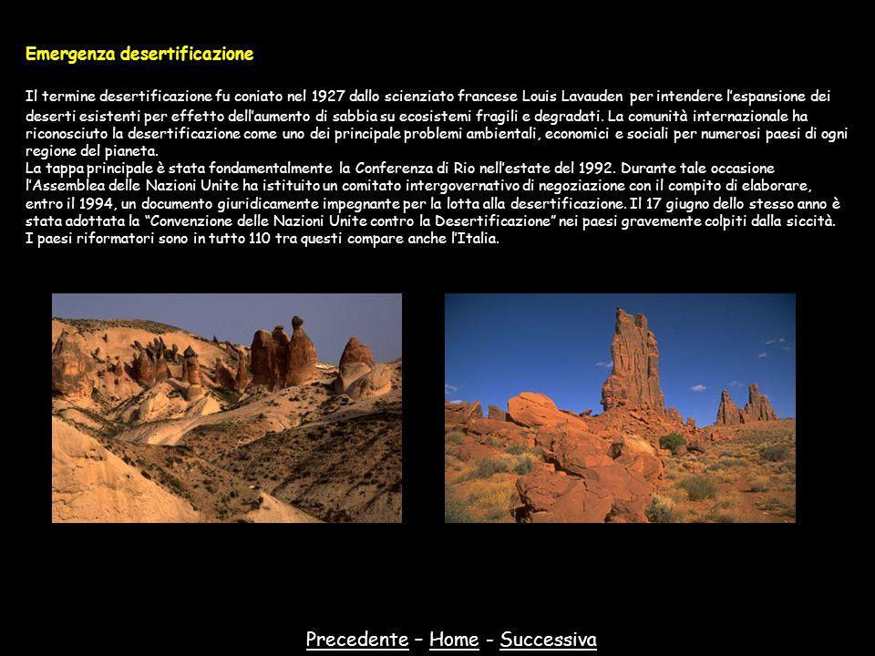 PrecedentePrecedente – Home - SuccessivaHomeSuccessiva Emergenza desertificazione Il termine desertificazione fu coniato nel 1927 dallo scienziato fra
