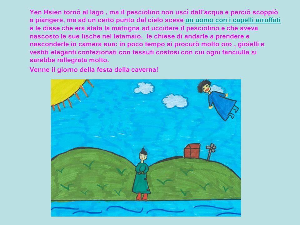 Yen Hsien tornò al lago, ma il pesciolino non uscì dallacqua e perciò scoppiò a piangere, ma ad un certo punto dal cielo scese un uomo con i capelli a