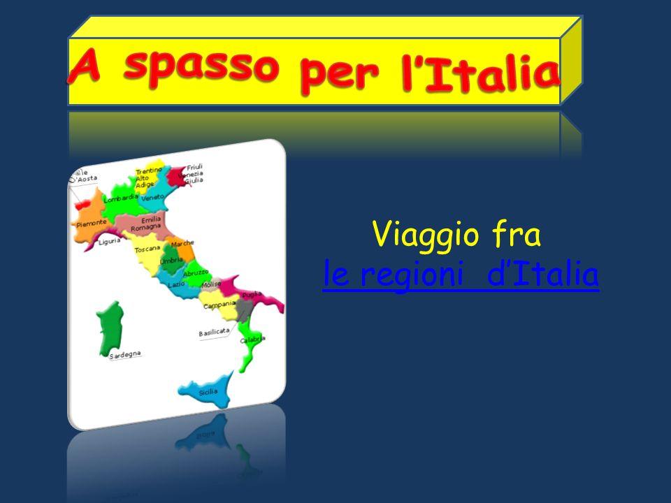 Viaggio fra le regioni dItalia