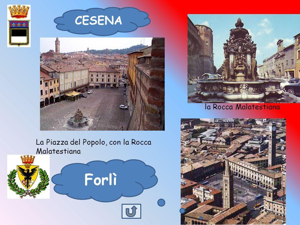 la Rocca Malatestiana La Piazza del Popolo, con la Rocca Malatestiana CESENA Forlì