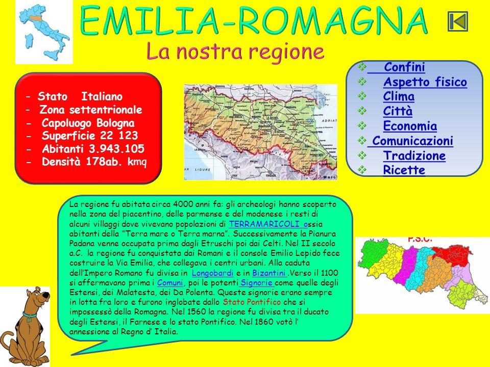 - Stato Italiano - Zona settentrionale - Capoluogo Bologna - Superficie 22 123 - Abitanti 3.943.105 - Densità 178ab.