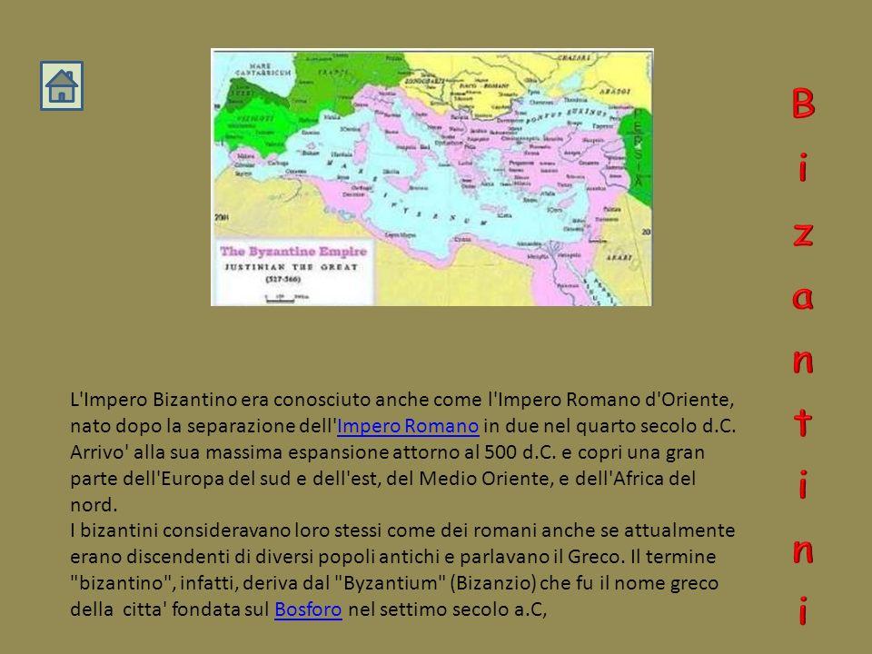 L Impero Bizantino era conosciuto anche come l Impero Romano d Oriente, nato dopo la separazione dell Impero Romano in due nel quarto secolo d.C.