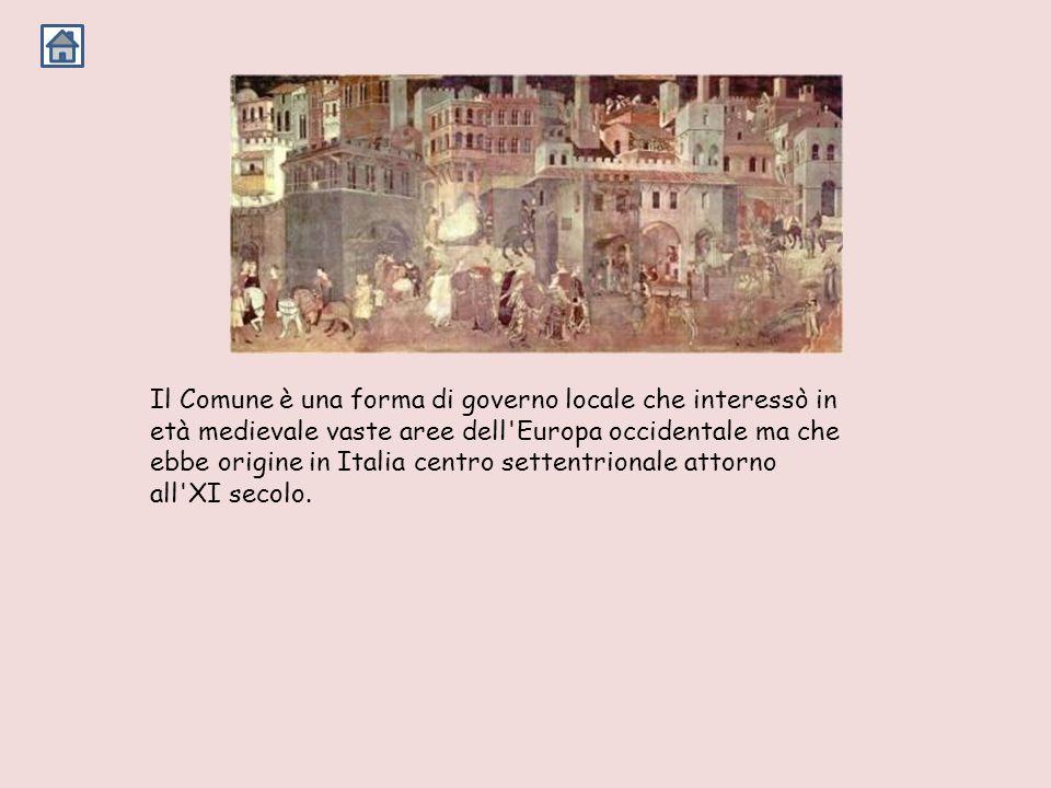Il Comune è una forma di governo locale che interessò in età medievale vaste aree dell Europa occidentale ma che ebbe origine in Italia centro settentrionale attorno all XI secolo.