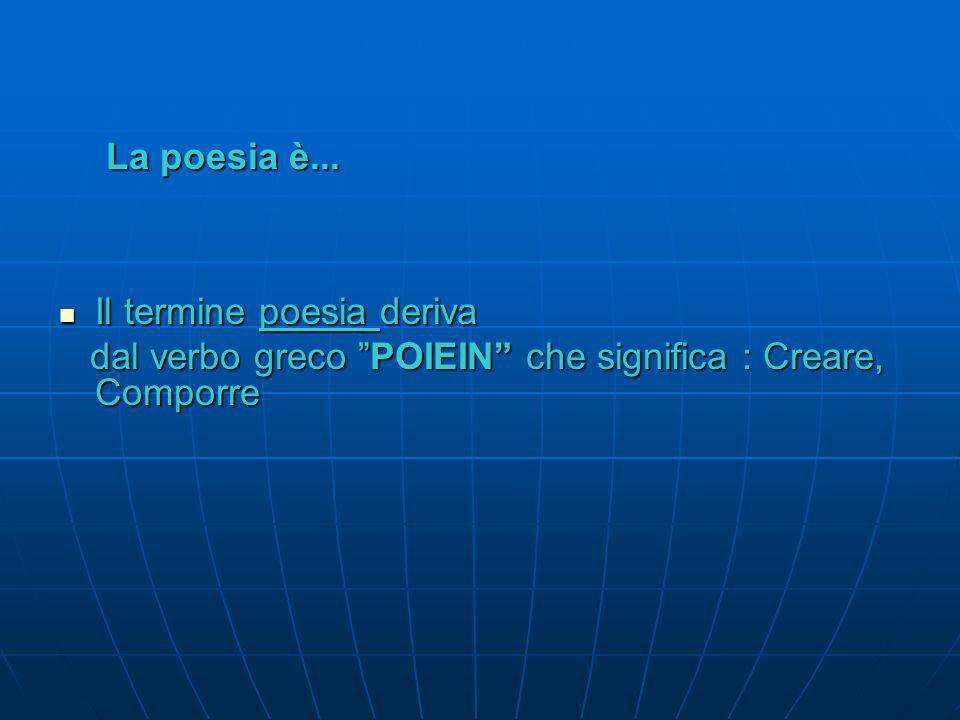 La poesia è... un genere letterario. un genere letterario. Con il termine genere letterario si intendono le forme in cui si manifestano le opere lette