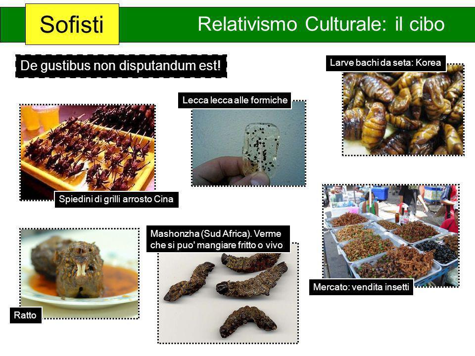 Sofisti Relativismo Culturale: il cibo De gustibus non disputandum est! Spiedini di grilli arrosto Cina Larve bachi da seta: KoreaLecca lecca alle for