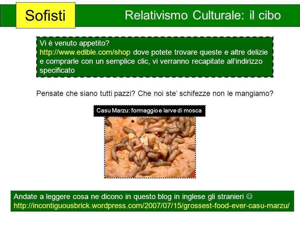 Sofisti Relativismo Culturale: il cibo Vi è venuto appetito? http://www.edible.com/shop dove potete trovare queste e altre delizie e comprarle con un