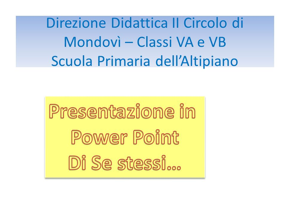 Direzione Didattica II Circolo di Mondovì – Classi VA e VB Scuola Primaria dellAltipiano