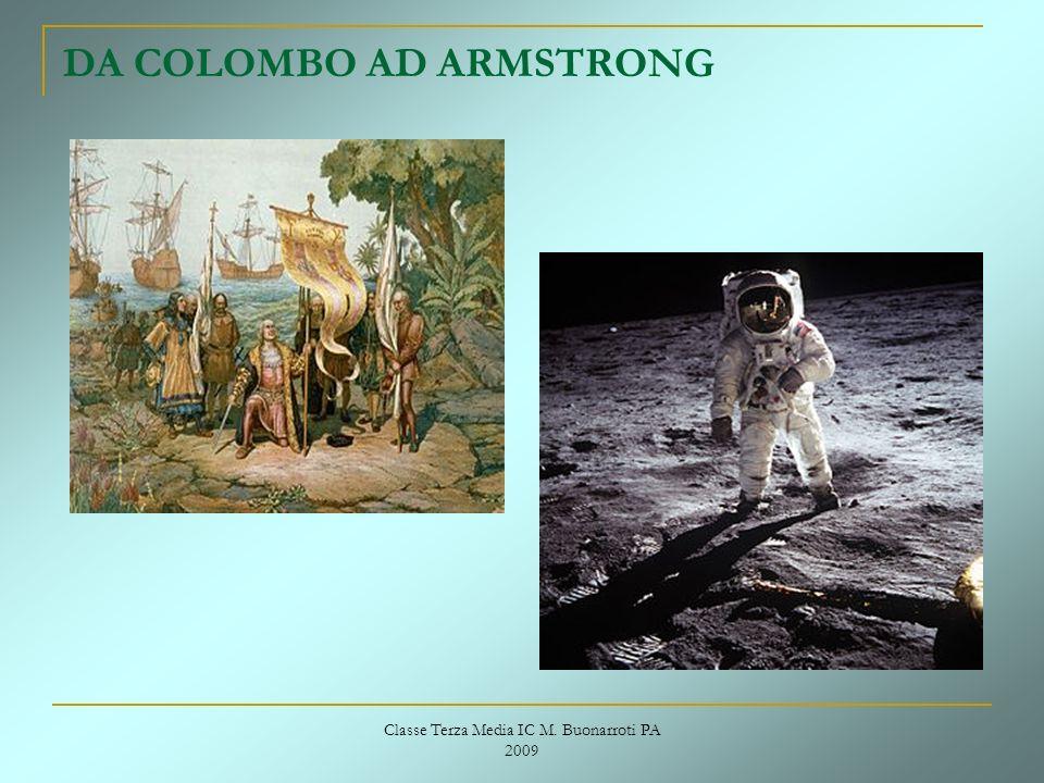 Classe Terza Media IC M. Buonarroti PA 2009 DA COLOMBO AD ARMSTRONG