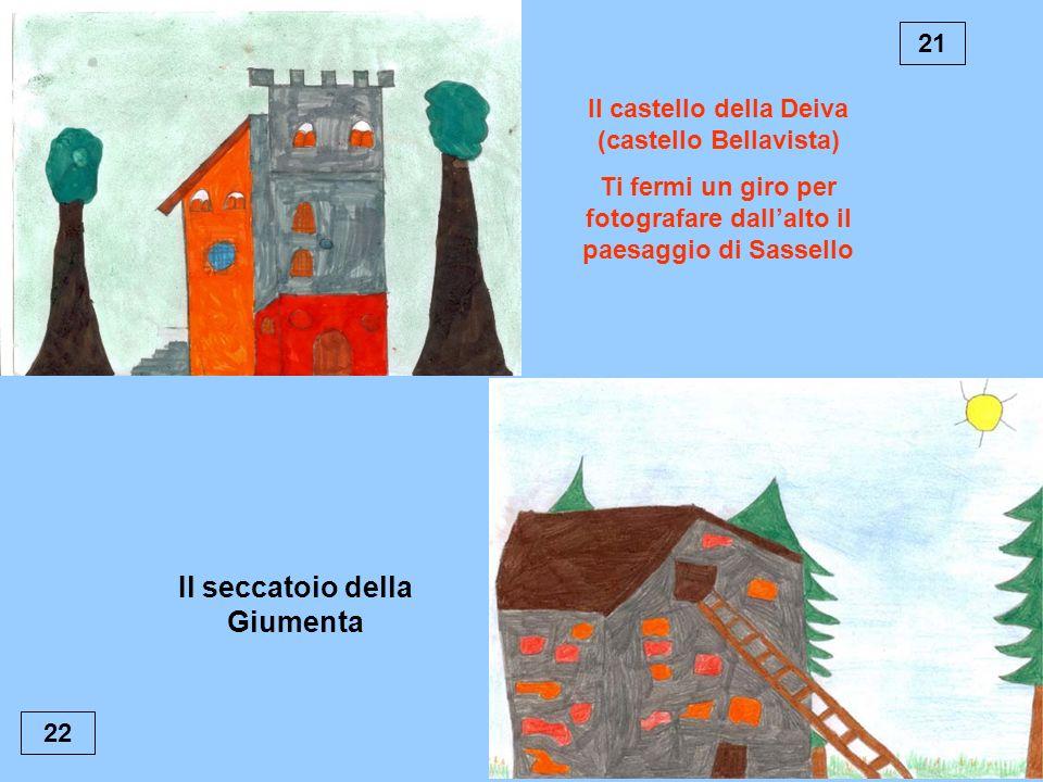 21 Il castello della Deiva (castello Bellavista) Ti fermi un giro per fotografare dallalto il paesaggio di Sassello 22 Il seccatoio della Giumenta