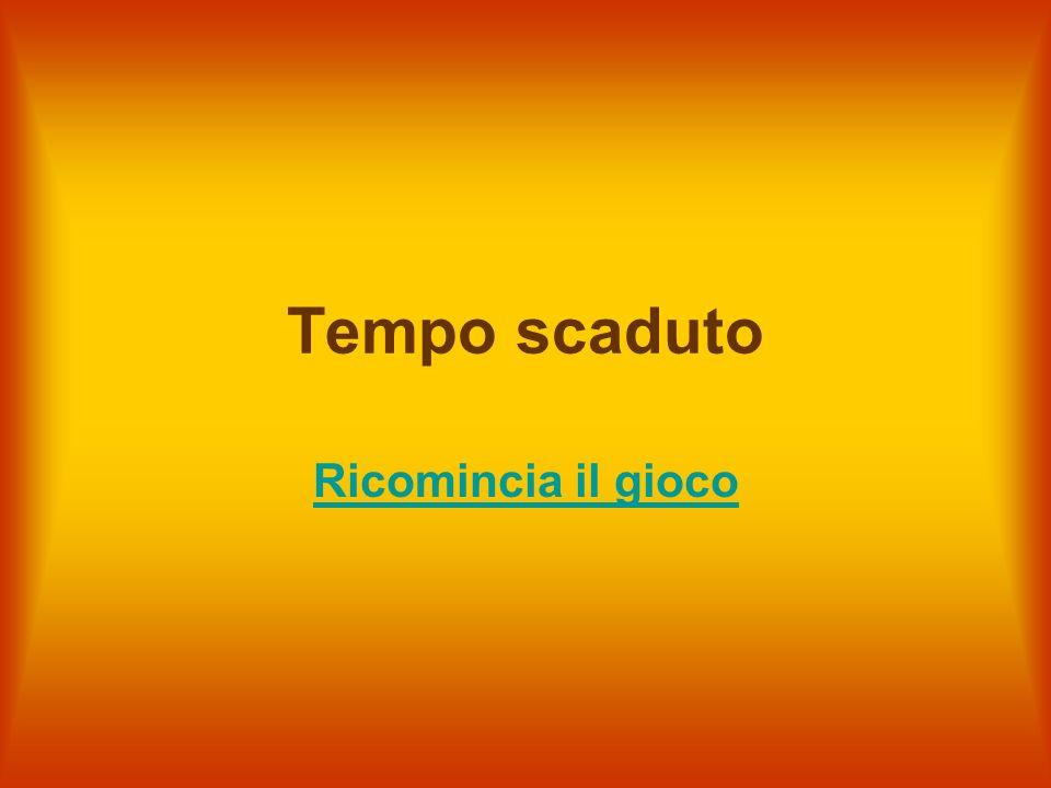 Hai 15 secondi per rispondere Roma Torino Firenze Pisa LAquila Taranto Napoli Hai totalizzato finora 4 punti.