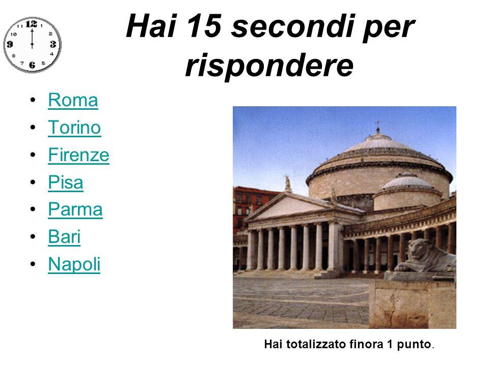 Hai 15 secondi per rispondere Venezia Roma Asti Ragusa Treviso Foggia Mestre Hai totalizzato finora 7 punti.