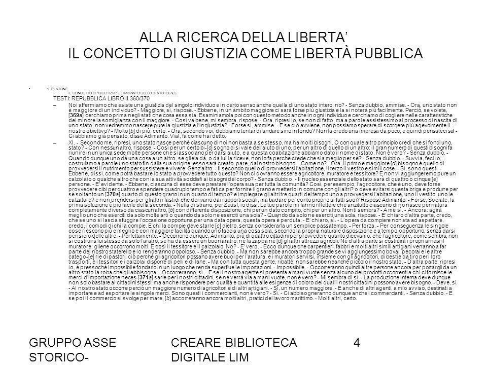 GRUPPO ASSE STORICO- SOCIALE A036/37 CREARE BIBLIOTECA DIGITALE LIM 4 ALLA RICERCA DELLA LIBERTA IL CONCETTO DI GIUSTIZIA COME LIBERTÀ PUBBLICA 1.