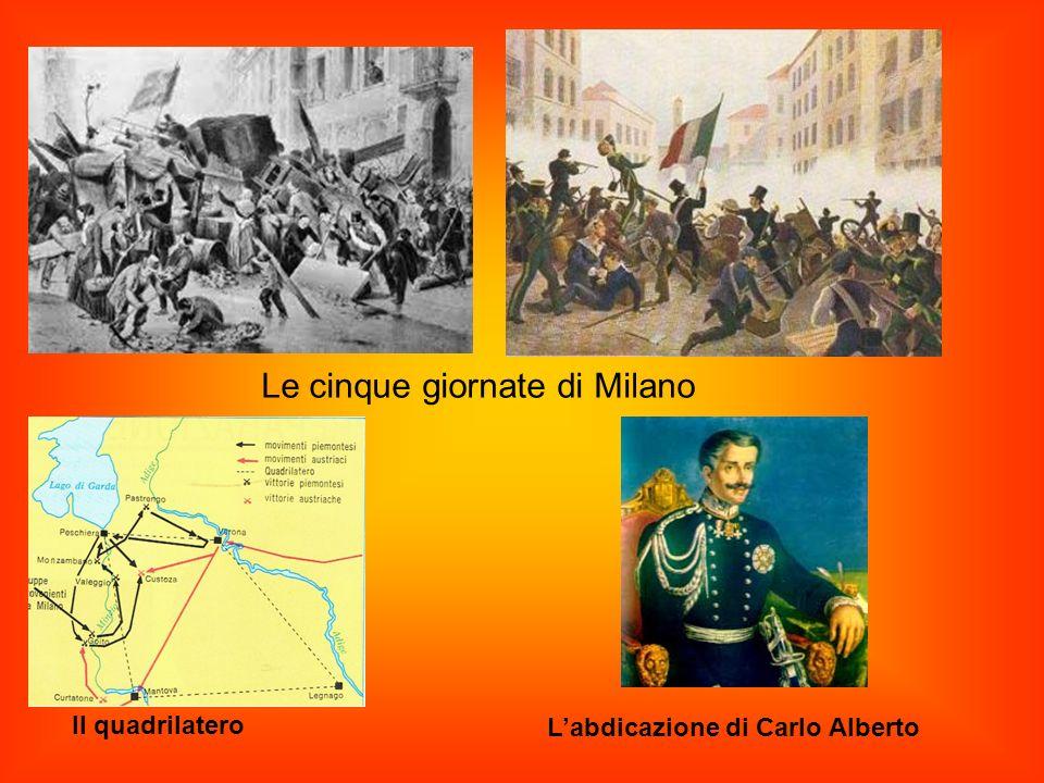 Le cinque giornate di Milano Il quadrilatero Labdicazione di Carlo Alberto