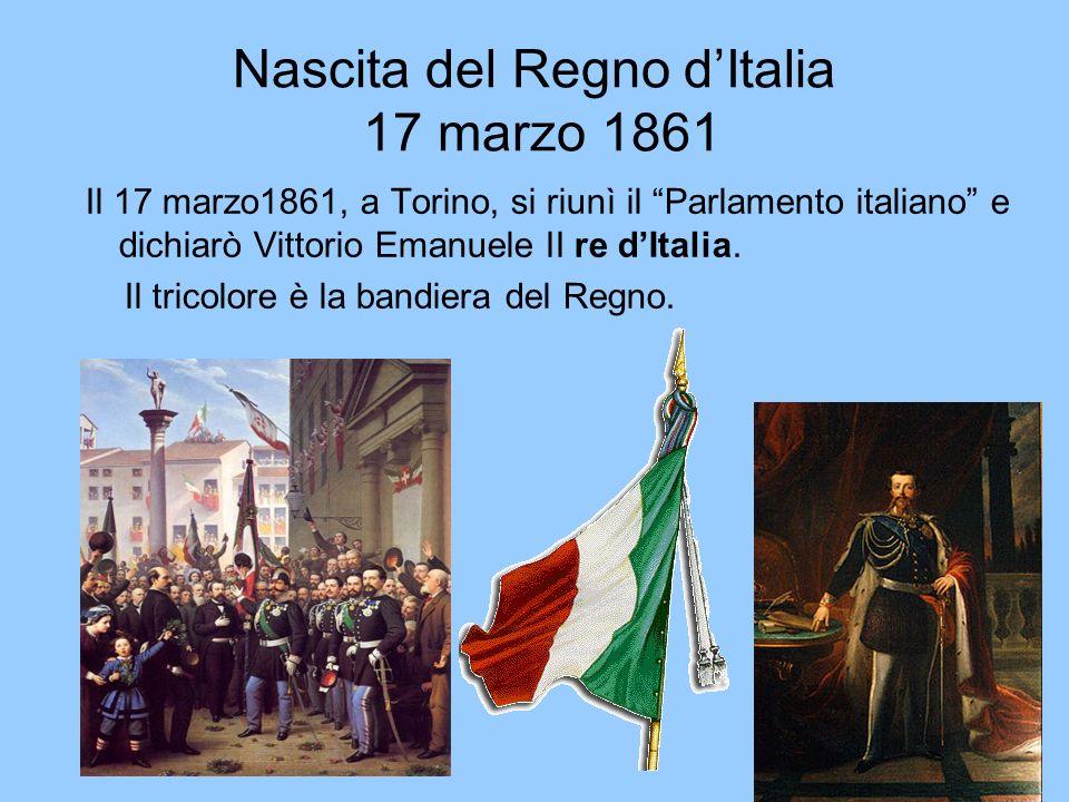 Nascita del Regno dItalia 17 marzo 1861 Il 17 marzo1861, a Torino, si riunì il Parlamento italiano e dichiarò Vittorio Emanuele II re dItalia. Il tric