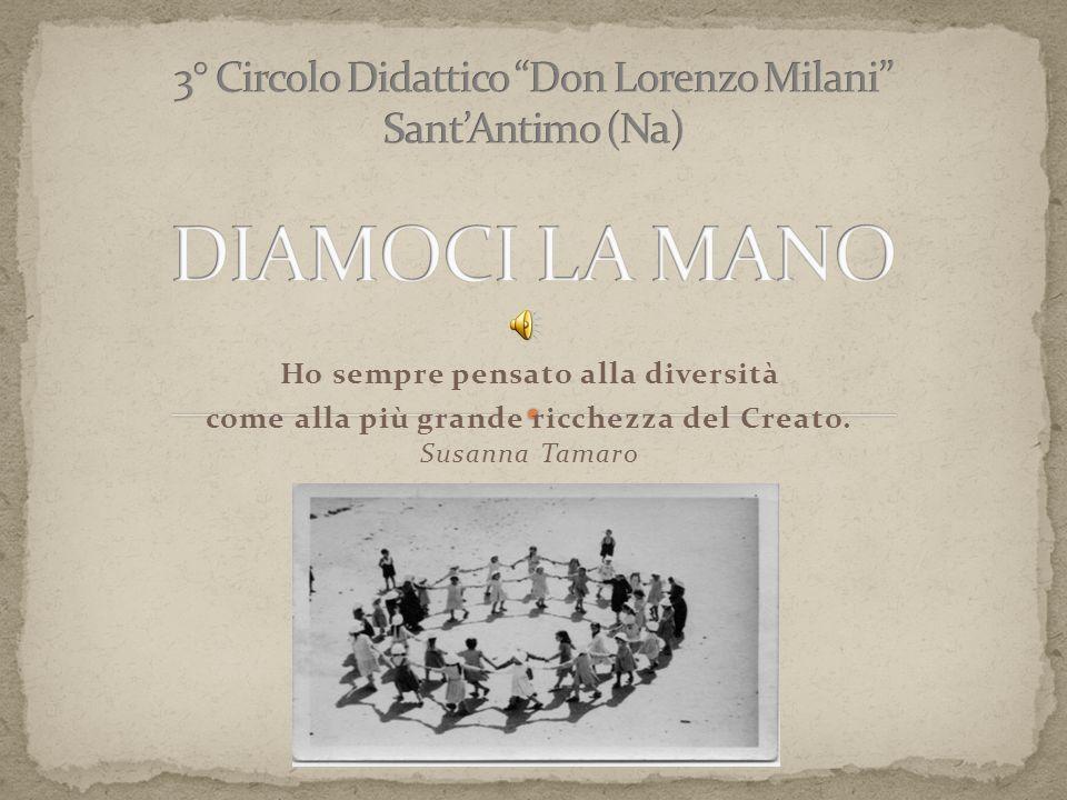 Ho sempre pensato alla diversità come alla più grande ricchezza del Creato. Susanna Tamaro
