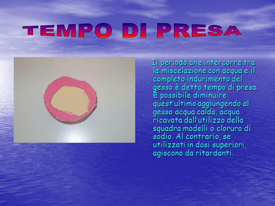 Il periodo che intercorre tra la miscelazione con acqua e il completo indurimento del gesso è detto tempo di presa. È possibile diminuire questultimo