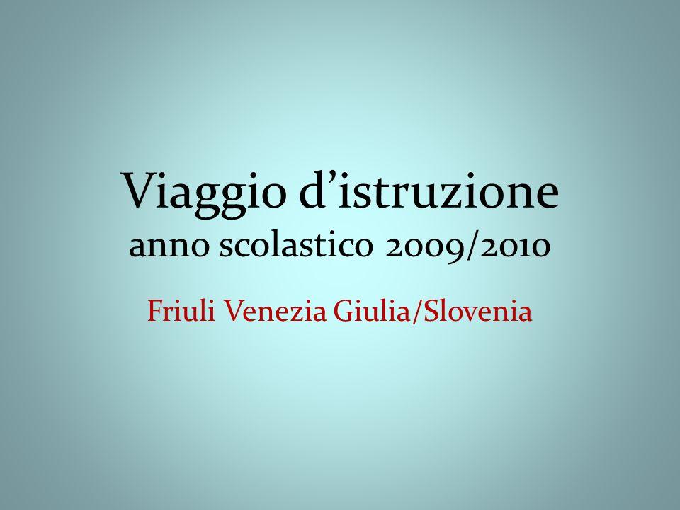 Viaggio distruzione anno scolastico 2009/2010 Friuli Venezia Giulia/Slovenia