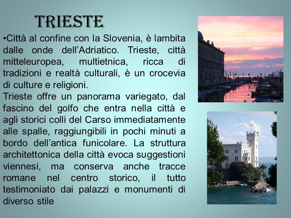 trieste Città al confine con la Slovenia, è lambita dalle onde dellAdriatico.