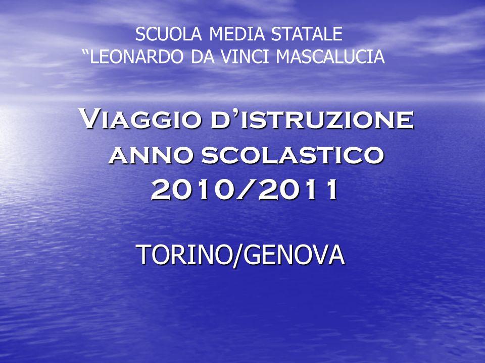 Viaggio distruzione anno scolastico 2010/2011 TORINO/GENOVA SCUOLA MEDIA STATALE LEONARDO DA VINCI MASCALUCIA
