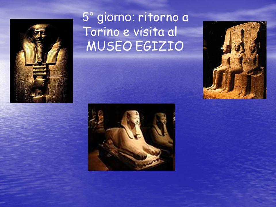 5° giorno: ritorno a Torino e visita al MUSEO EGIZIO
