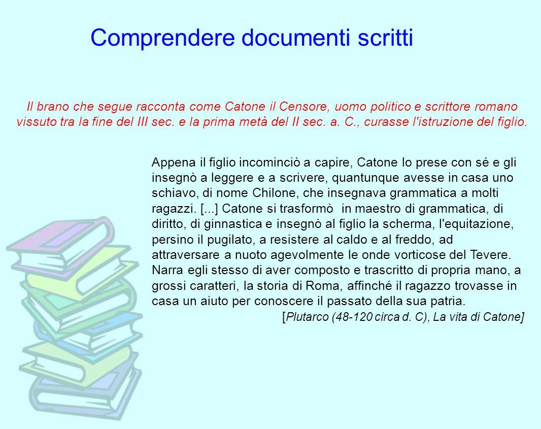 Il brano che segue racconta come Catone il Censore, uomo politico e scrittore romano vissuto tra la fine del III sec. e la prima metà del II sec. a. C
