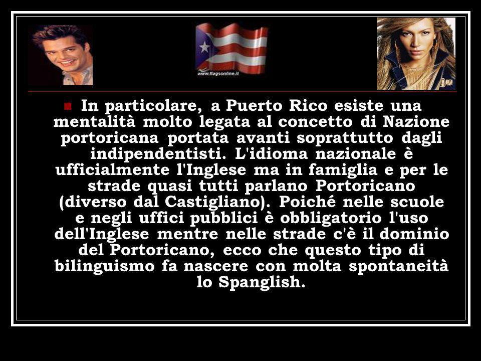 In particolare, a Puerto Rico esiste una mentalità molto legata al concetto di Nazione portoricana portata avanti soprattutto dagli indipendentisti. L