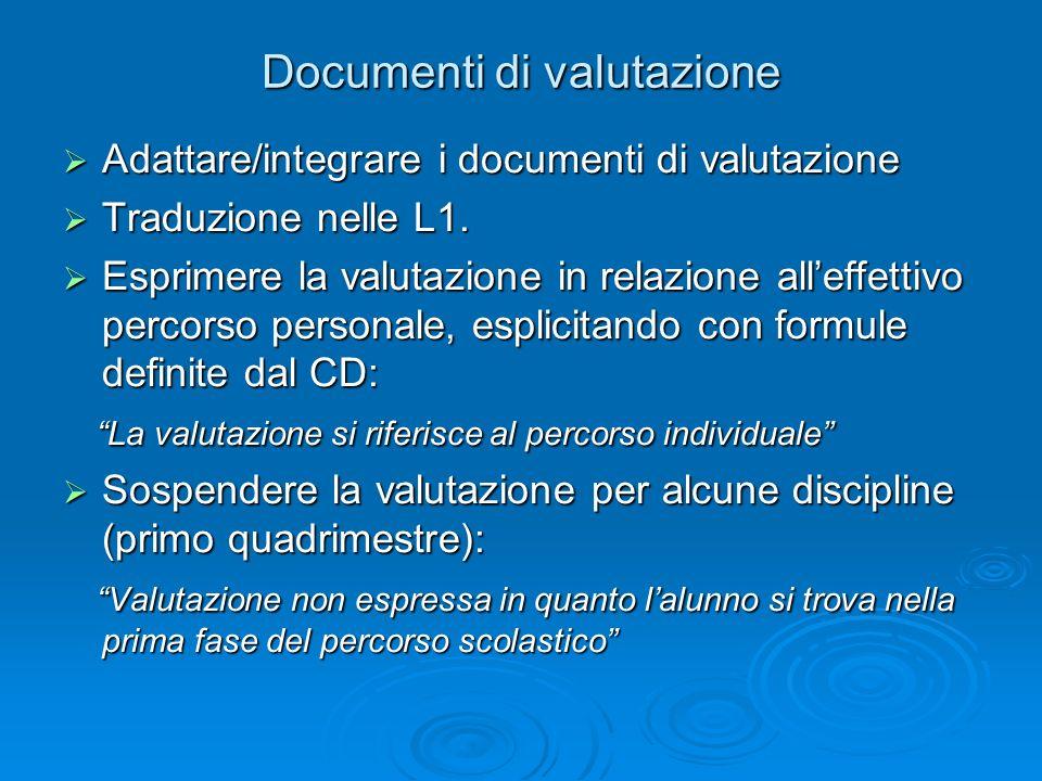 Documenti di valutazione Adattare/integrare i documenti di valutazione Adattare/integrare i documenti di valutazione Traduzione nelle L1. Traduzione n