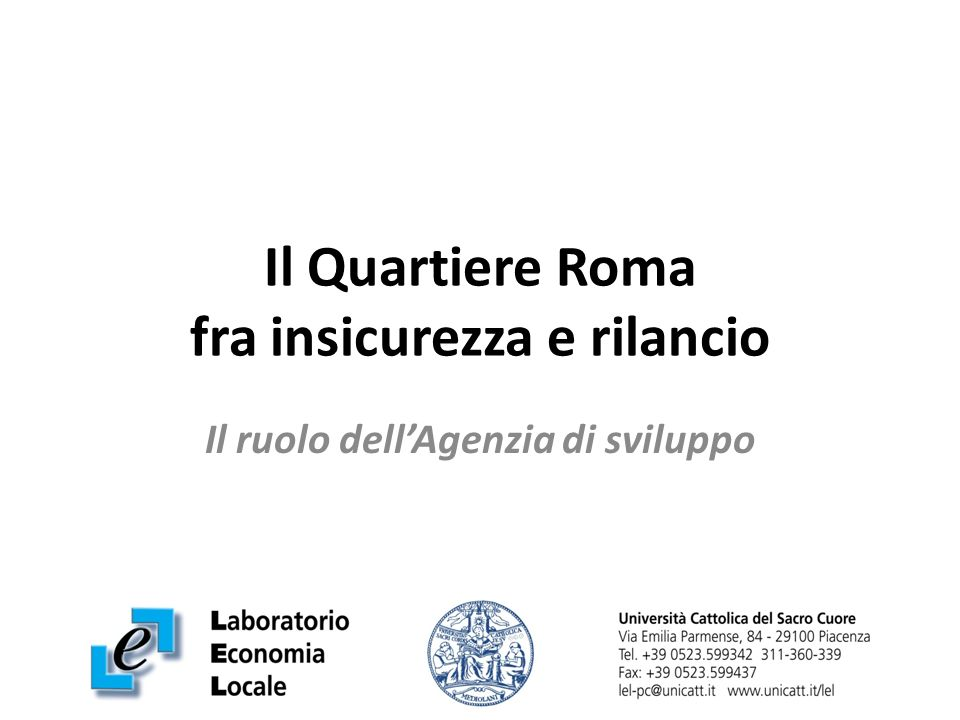 Il Quartiere Roma fra insicurezza e rilancio Il ruolo dellAgenzia di sviluppo