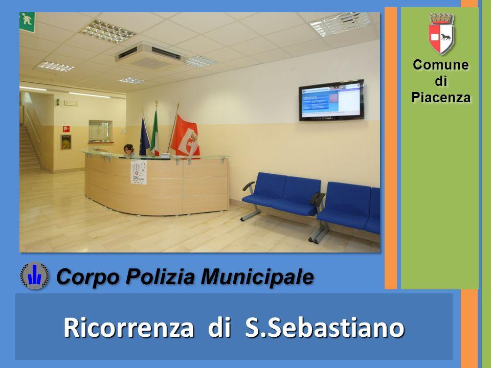 Ricorrenza di S.Sebastiano Comune di Piacenza Comune di Piacenza Corpo Polizia Municipale