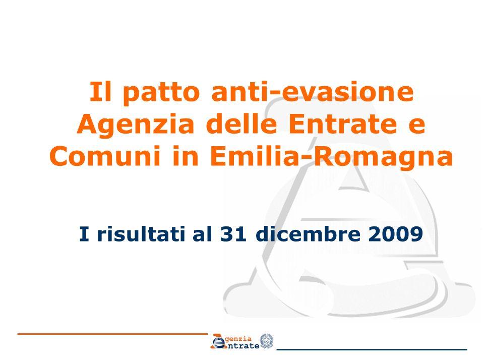 Il patto anti-evasione Agenzia delle Entrate e Comuni in Emilia-Romagna I risultati al 31 dicembre 2009