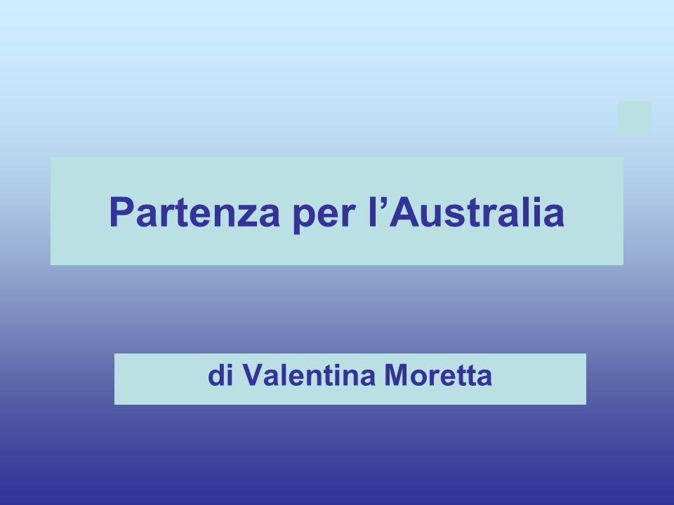 Partenza per lAustralia di Valentina Moretta