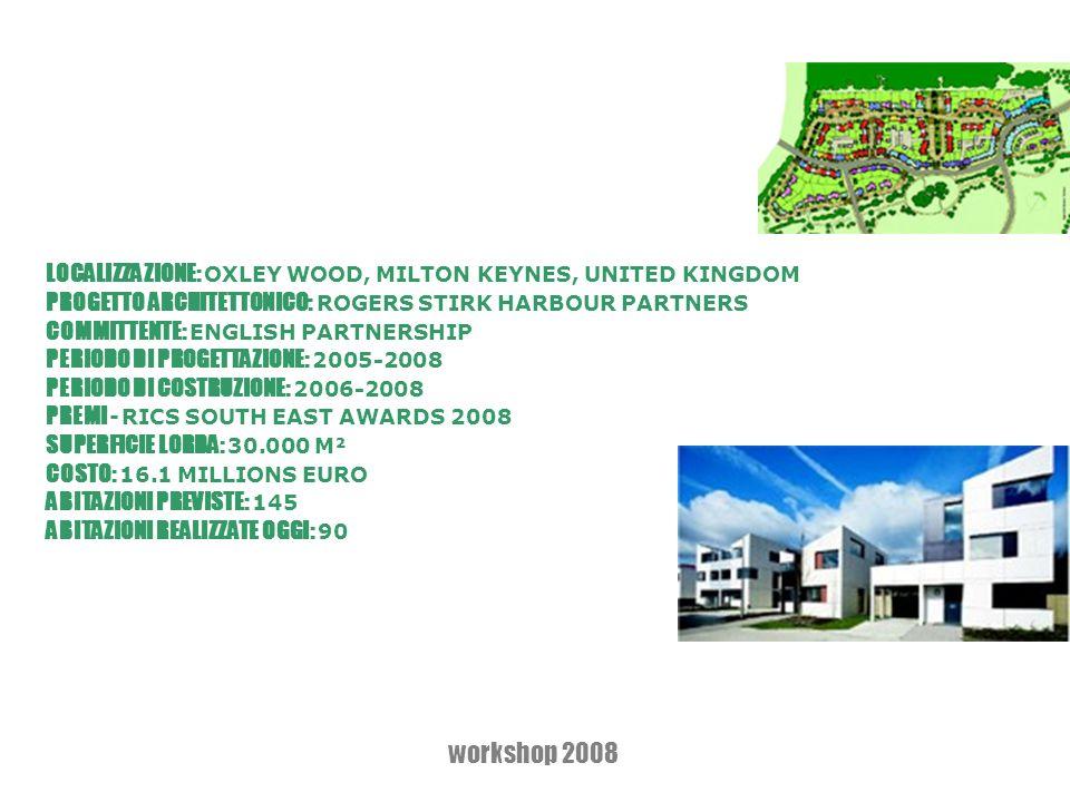 LOCALIZZAZIONE: OXLEY WOOD, MILTON KEYNES, UNITED KINGDOM PROGETTO ARCHITETTONICO: ROGERS STIRK HARBOUR PARTNERS COMMITTENTE: ENGLISH PARTNERSHIP PERI
