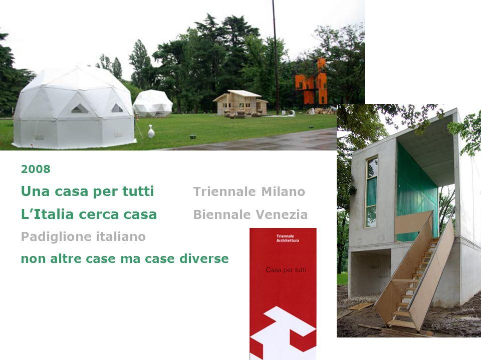 2008 Una casa per tutti Triennale Milano LItalia cerca casa Biennale Venezia Padiglione italiano non altre case ma case diverse
