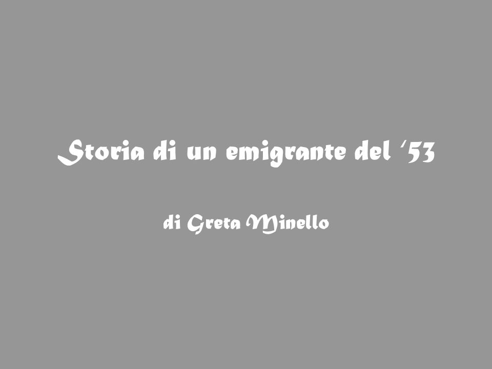 Storia di un emigrante del 53 di Greta Minello